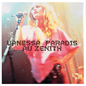 Play & Download Vanessa Paradis Au Zénith by Vanessa Paradis | Napster