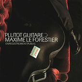 Plutot Guitare by Maxime Le Forestier