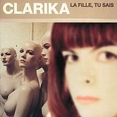 Play & Download La Fille Tu Sais by Clarika | Napster