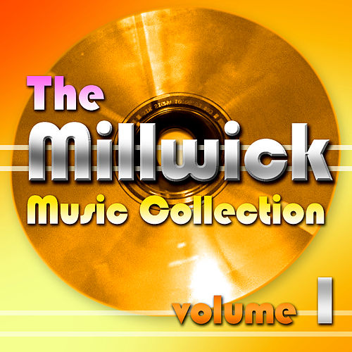 Play & Download Millwick Music Collection - Vol 1 by Various Artists | Napster