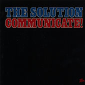 Play & Download Communicate by The Solution | Napster