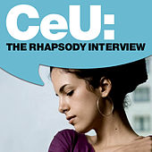 Play & Download CeU: The Rhapsody Interview by Céu | Napster