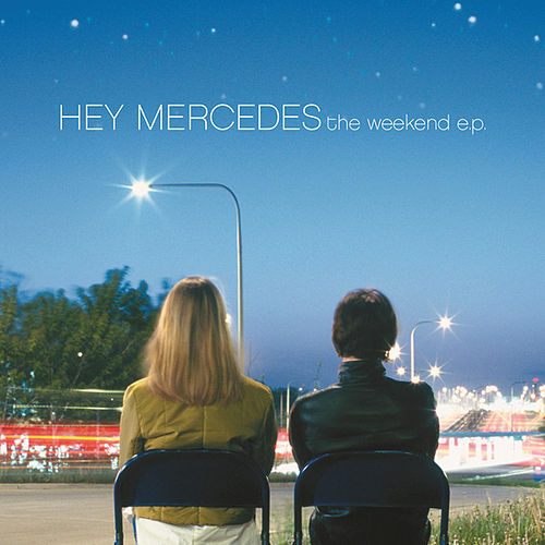 Play & Download The Weekend by Hey Mercedes | Napster