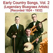 Play & Download Early Country Songs, Vol. 2 (Legendary Bluegrass Artists) [Recorded 1924-1932] by Various Artists | Napster