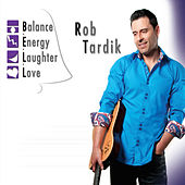 Play & Download B.E.L.L. (Balance, Energy, Laughter, Love) by Rob Tardik | Napster
