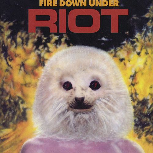 Play & Download Fire Down Under by Riot | Napster
