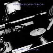 Sphere of Hip Hop Compilation #1 by Various Artists
