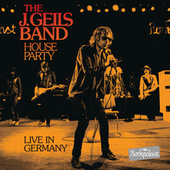 Play & Download House Party Live in Germany by J. Geils Band | Napster