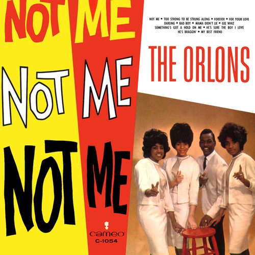 Not Me by The Orlons