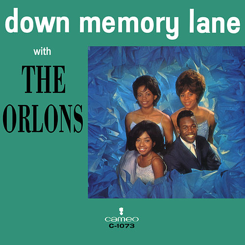 Down Memory Lane With The Orlons by The Orlons