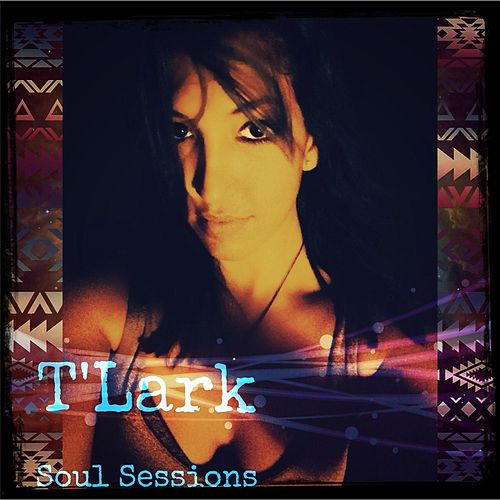 Play & Download Soul Sessions by T'Lark | Napster