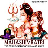 Mahashivratri - The Cosmic Energy of Shiva and Shakti by Various Artists
