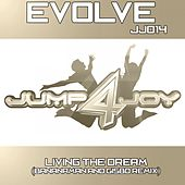 Play & Download Living The Dream (Bananaman & Gisbo Remix) (feat. Lisa Abbott) by Evolve | Napster