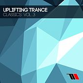 Play & Download Uplifting Trance Classics, Vol. 3 - EP by Various Artists | Napster