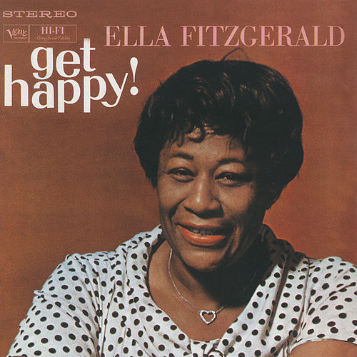 Play & Download Get Happy! by Ella Fitzgerald | Napster