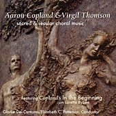 Play & Download Sacred and Secular Choral Music / Copland & Thomson by Gloriæ Dei Cantores | Napster