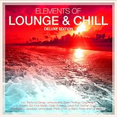 Play & Download Elements of Lounge & Chill - Deluxe Edition by Various Artists | Napster