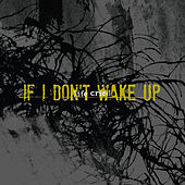 Play & Download If I Don't Wake Up by Life Cried | Napster