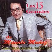 Las 15 Grandes de Manolo Munoz by Manolo Munoz