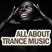 All About Trance Music by Various Artists