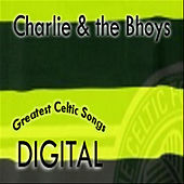 Greatest Celtic Songs by Charlie and the Bhoys