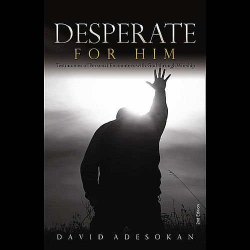 Play & Download Desperate For Him (Unabridged) by David Adesokan | Napster
