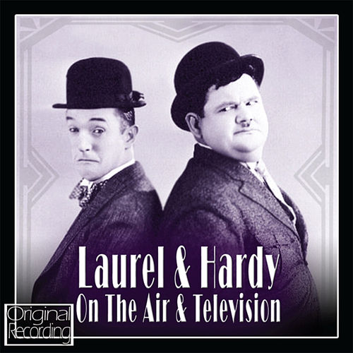 Play & Download Laurel & Hardy on the Air and Television by Laurel & Hardy | Napster