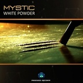 Play & Download White Powder by Mystic | Napster