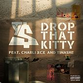 Play & Download Drop That Kitty (feat. Charli XCX and Tinashe) by Ty Dolla $ign | Napster
