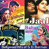 Play & Download Shabnam / Jaal / Taxi Driver / Bahar - Best of Bollywood Hits of S D Burman (Original Motion Picture Soundtracks) by S.D Burman | Napster