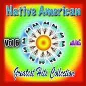 Play & Download Native American Greatest Hits Collectioin Vol 6 by Various Artists | Napster