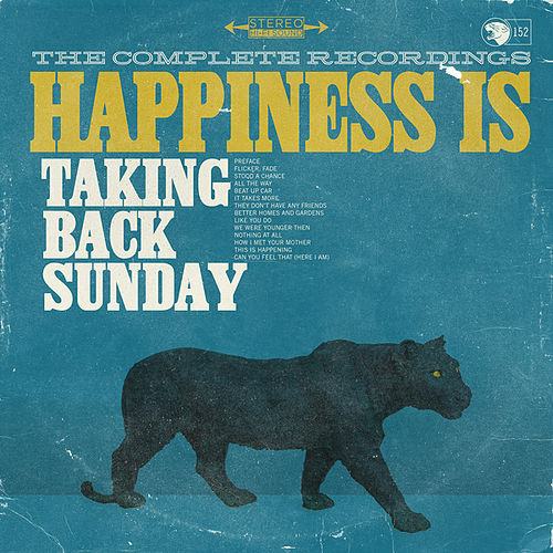 Play & Download Happiness Is: The Complete Recordings by Taking Back Sunday | Napster