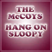 Play & Download Hang On Sloopy by The McCoys | Napster