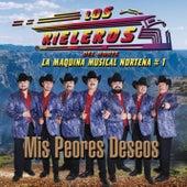 Play & Download Mis Peores Deseos by Los Rieleros Del Norte | Napster