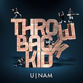 Play & Download Throwback Kid (Remixes) - EP by uNaM | Napster