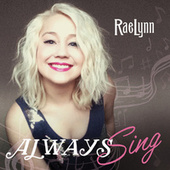 Play & Download Always Sing by RaeLynn | Napster