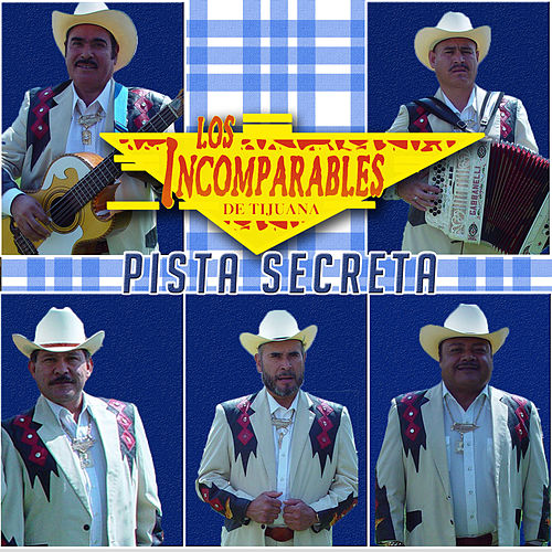 Play & Download Pista Secreta by Los Incomparables De Tijuana | Napster