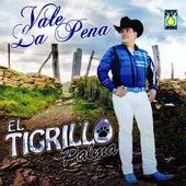 Play & Download Vale La Pena by El Tigrillo Palma | Napster