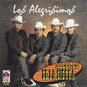 Play & Download Los alegrisimos by Los Alegres De La Sierra | Napster