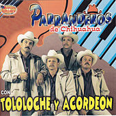 Play & Download Con tololoche y acordeon by Parranderos de Chihuahua | Napster