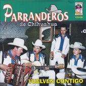 Play & Download Vuelven contigo by Parranderos de Chihuahua | Napster