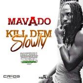 Kill Dem Slowly - Single by Mavado