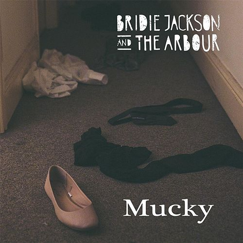 Play & Download Mucky by Bridie Jackson and the Arbour | Napster