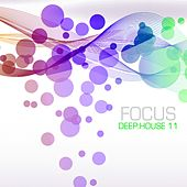 Play & Download Focus Deep:House, Vol. 11 by Various Artists | Napster