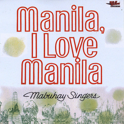 Play & Download Manila, I Love Manila by Mabuhay Singers | Napster