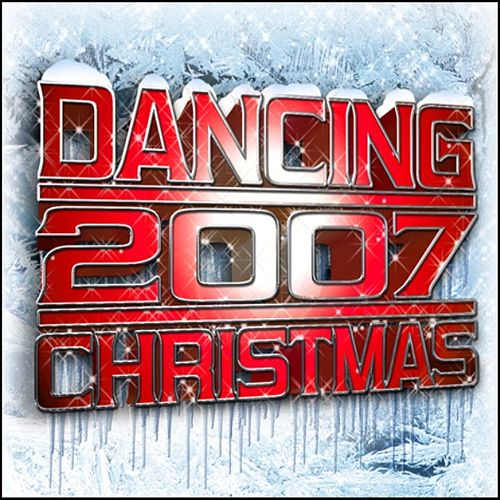 Play & Download Dancing Christmas 2007 by Various Artists | Napster