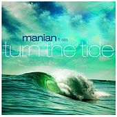 Play & Download Turn the Tide by Manian | Napster