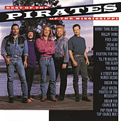 Play & Download Best Of The Pirates Of The Mississippi by Pirates of the Mississippi | Napster