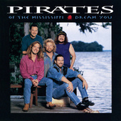 Play & Download Dream You by Pirates of the Mississippi | Napster