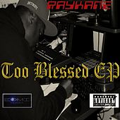 Play & Download Too Blessed by Ray Kane | Napster